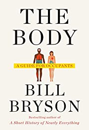 The Body: A Guide for Occupants by Bill…