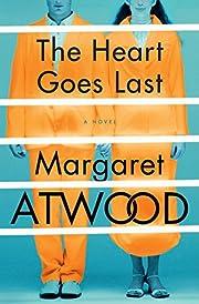 The Heart Goes Last: A Novel af Margaret…