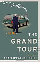 The Grand Tour: A Novel by Adam O'Fallon…