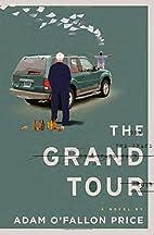 The Grand Tour: A Novel by Adam…