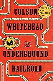 The Underground Railroad – tekijä: Colson…