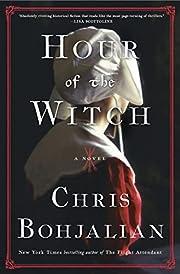 Hour of the Witch: A Novel de Chris…