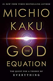 The God Equation: The Quest for a Theory of…