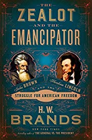 The Zealot and the Emancipator: John Brown,…