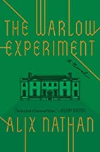 The Warlow Experiment: A Novel by Alix…
