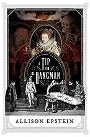 A Tip for the Hangman: A Novel por Allison…