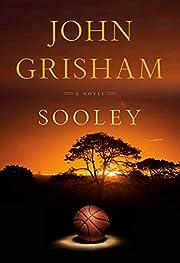 Sooley: A Novel door John Grisham