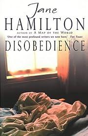 Disobedience – tekijä: Jane Hamilton