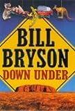 Down under / Bill Bryson