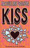 Kiss / Jacqueline Wilson ; illustrated by Nick Sharratt