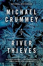River Thieves: A Novel by Michael Crummey