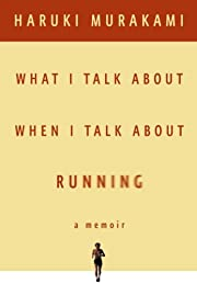 What I Talk About When I Talk About Running…
