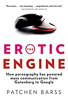 The Erotic Engine: How Pornography has…