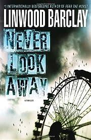 Never look away : a thriller av Linwood…