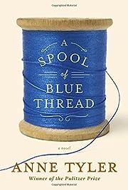 A Spool of Blue Thread – tekijä: Anne…
