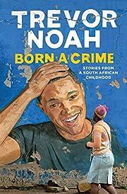Born a Crime de Trevor Noah