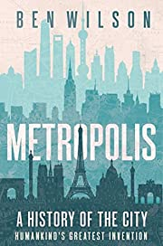 Metropolis: A History of the City,…