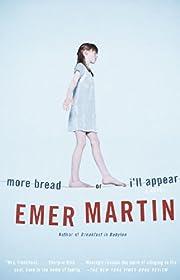 More Bread or I'll Appear de Emer Martin