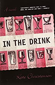 In the Drink: A Novel por Kate Christensen