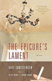 The Epicure's Lament de Kate Christensen