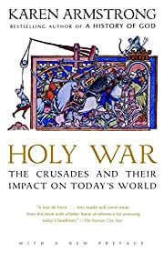 Holy War: The Crusades and Their Impact on…