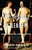 The riddle of gender : science, activism, and transgender rights / Deborah Rudacille