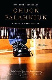 Stranger Than Fiction: True Stories de Chuck…
