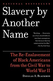 Slavery by Another Name: The Re-Enslavement…