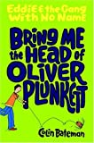 Bring me the head of Oliver Plunkett / Colin Bateman