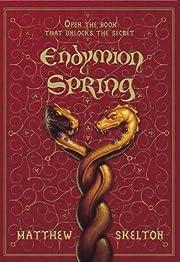 Endymion Spring de Matthew Skelton