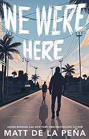 We Were Here av Matt de la Peña