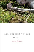 All Unquiet Things by Anna Jarzab