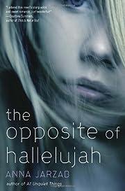 The Opposite of Hallelujah de Anna Jarzab