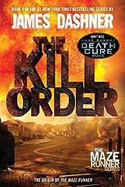 The Kill Order (Maze Runner, Book Four;…