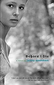 Before I Die – tekijä: Jenny Downham