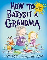 How to Babysit a Grandma af Jean Reagan