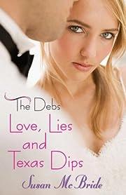 The Debs: Love, Lies and Texas Dips por…