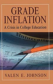 Grade Inflation: A Crisis in College…