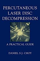 Percutaneous Laser Disc Decompression: A…