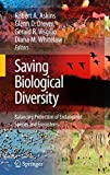 Saving biological diversity : balancing protection of endangered species and ecosystems / edited by Robert Askins ... [et al.]