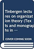 Tinbergen lectures on organization theory / Martin J. Beckmann ; with a preface by Jan Tinbergen