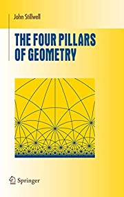 The Four Pillars of Geometry (Undergraduate…