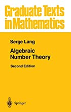 Algebraic Number Theory by Serge Lang