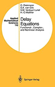 Delay equations : functional-, complex-, and…