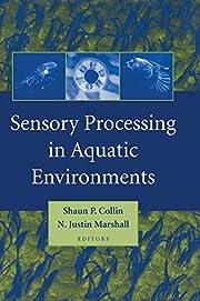Sensory Processing in Aquatic Environments…