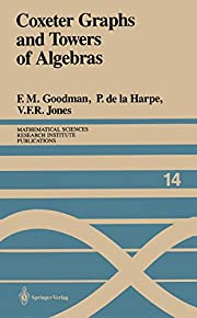 Coxeter Graphs and Towers of Algebras…