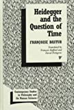 Heidegger and the question of time / Françoise Dastur ; translated by François Raffoul and David Pettigrew