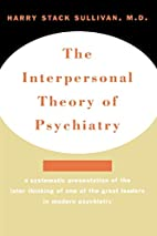 The Interpersonal Theory of Psychiatry by…