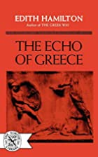 The Echo of Greece by Edith Hamilton