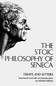 Stoic Philosophy of Seneca: Essays and…